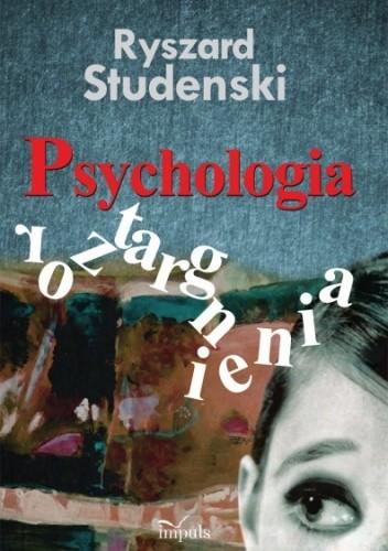 Okładka książki PSYCHOLOGIA ROZTARGNIENIA