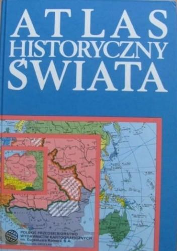 Okładka książki Atlas Historyczny Świata