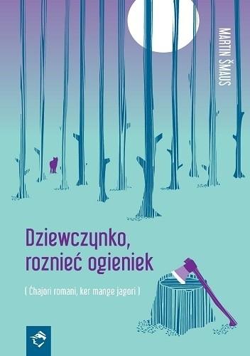 Okładka książki Dziewczynko, roznieć ogieniek