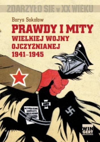 Okładka książki Prawdy i mity Wielkiej Wojny Ojczyźnianej 1941-1945