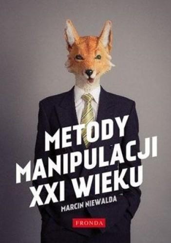 Okładka książki Metody manipulacji XXI wieku