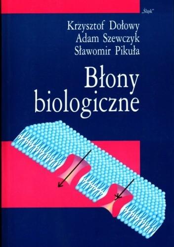 Okładka książki Błony biologiczne