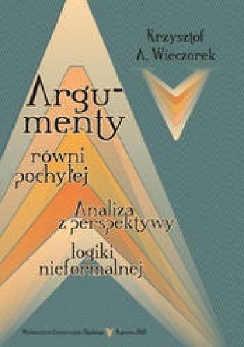 Okładka książki Argumenty równi pochyłej : analiza z perspektywy logiki nieformalnej