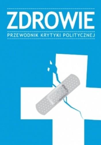 Okładka książki Zdrowie. Przewodnik Krytyki Politycznej