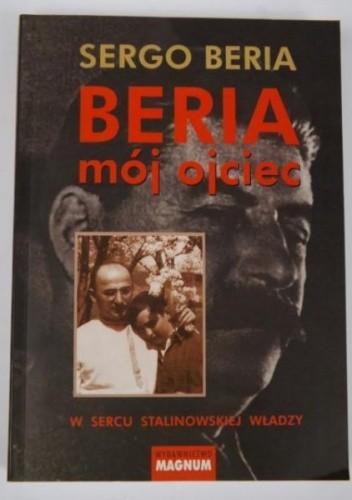 Okładka książki Beria mój ojciec. W sercu stalinowskiej władzy