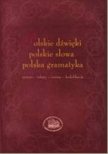 Okładka książki Polskie dźwięki, polskie słowa, polska gramatyka. (System-teksty-norma-kodyfikacja)