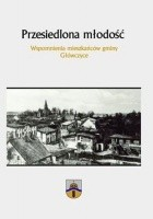 Przesiedlona młodość. Wspomnienia mieszkańców gminy Główczyce