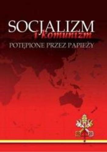 Okładka książki Socjalizm i komunizm potępione przez papieży
