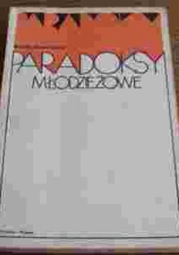 Okładka książki Paradoksy młodzieżowe