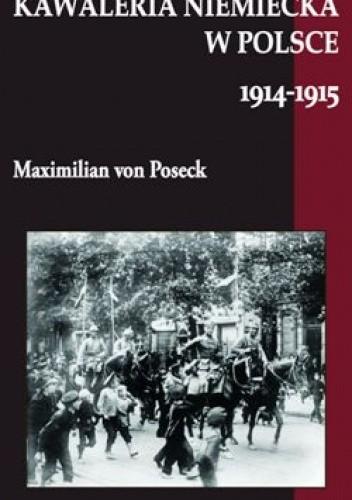 Okładka książki Kawaleria niemiecka w Polsce 1914-1915.
