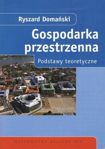 Okładka książki Gospodarka przestrzenna : podstawy teoretyczne