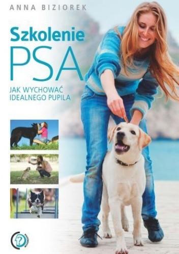 Okładka książki Szkolenie psa. Jak wychować idealnego pupila