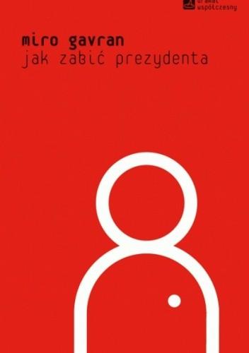 Okładka książki Jak zabić prezydenta