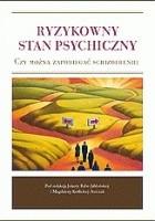 Ryzykowny stan psychiczny. Czy można zapobiegać schizofrenii?