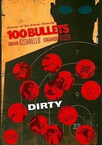 Okładka książki 100 Bullets, Vol. 12: Dirty