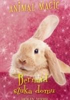 Animal Magic. Bernard szuka domu