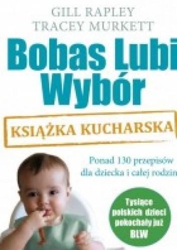 Okładka książki Bobas Lubi Wybór. Książka kucharska