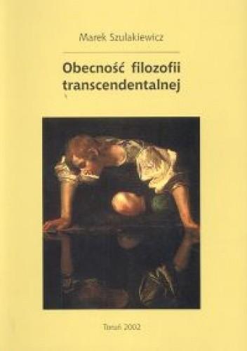 Okładka książki Obecność filozofii transcendentalnej