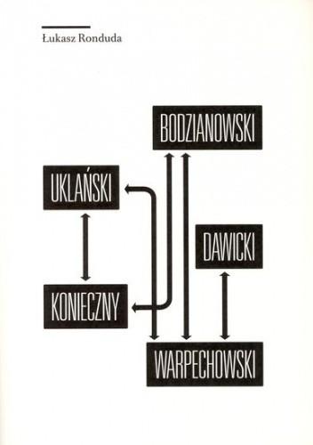 Okładka książki Warpechowski, Konieczny, Uklański, Bodzianowski. Warpechowski, Dawicki