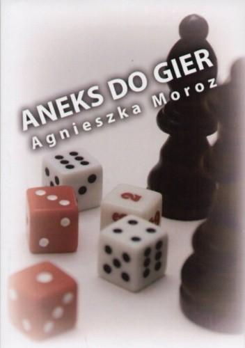 Okładka książki Aneks do gier: wybór wierszy