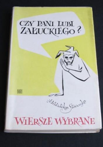 Okładka książki Czy pani lubi Załuckiego? Wiersze wybrane 1950-1965