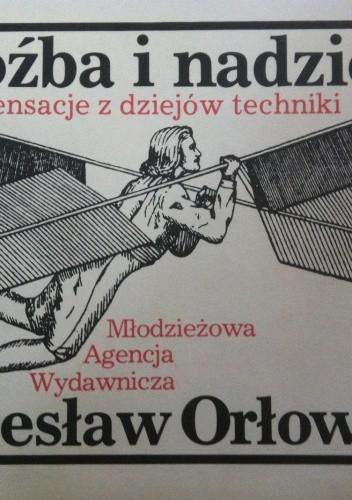 Okładka książki Groźba i nadzieja. Sensacje z dziejów techniki.