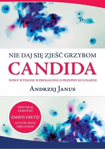 Okładka książki Nie daj się zjeść grzybom Candida