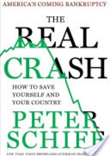 Okładka książki The Real Crash: America's Coming Bankruptcy