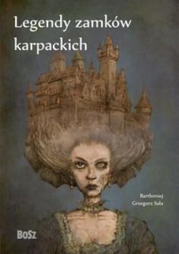 Okładka książki Legendy zamków karpackich