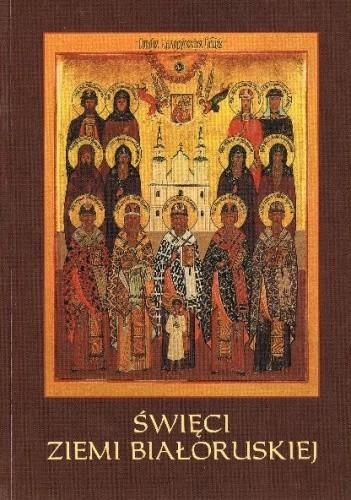 Okładka książki Święci ziemi białoruskiej