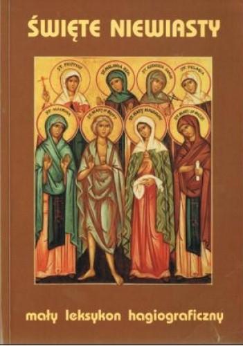 Okładka książki Święte niewiasty. Mały leksykon hagiograficzny