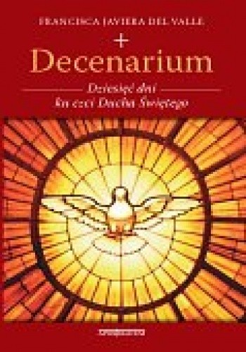 Okładka książki Decenarium. Dziesięć dni ku czci Ducha Świętego
