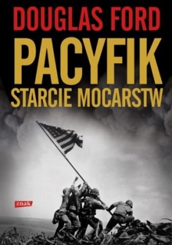 Okładka książki Pacyfik. Starcie mocarstw