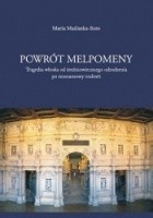 Powrót Melpomeny. Tragedia włoska od średniowiecznego odrodzenia po renesansowy rozkwit