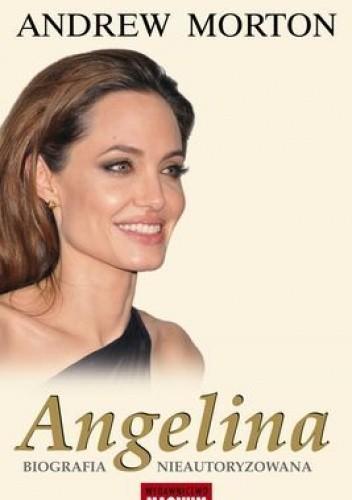 Okładka książki Angelina. Biografia nieautoryzowana
