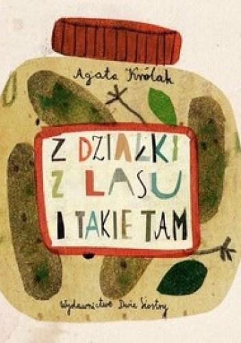 Okładka książki Z działki z lasu i takie tam