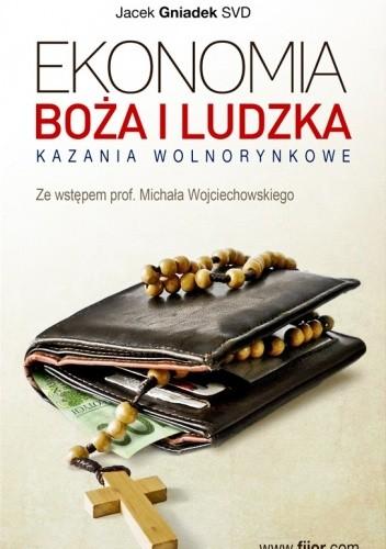 Okładka książki Ekonomia Boża i ludzka - Kazania wolnorynkowe