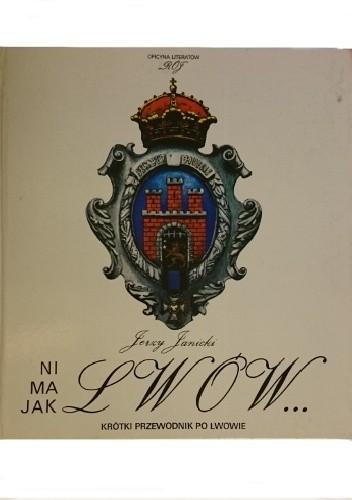 Okładka książki Ni ma jak Lwów. Krótki przewodnik po Lwowie