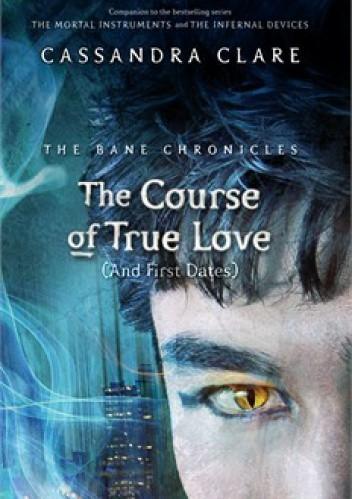 Okładka książki The Course of True Love (and First Dates)