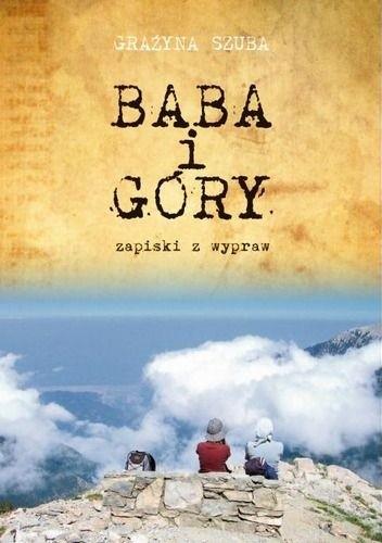 Okładka książki Baba i góry. Zapiski z wypraw