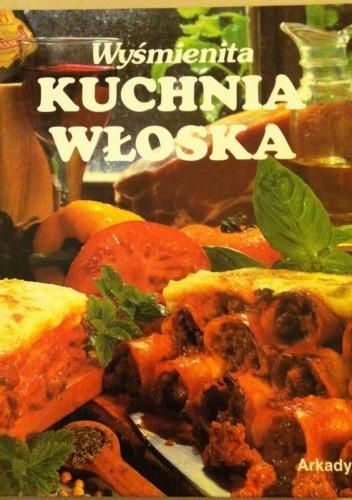 Okładka książki Wyśmienita kuchnia włoska