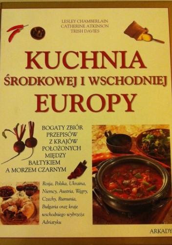 Okładka książki Kuchnia środkowej i wschodniej Europy