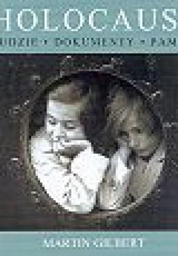 Okładka książki Holocaust. Ludzie, dokumenty, pamięć