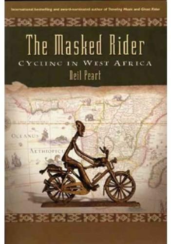 Okładka książki The Masked Rider: Cycling in West Africa
