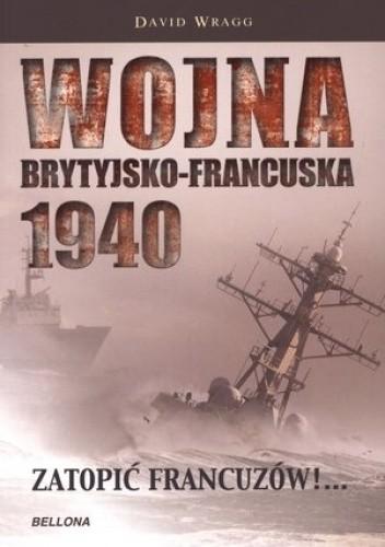 Okładka książki Wojna brytyjsko-francuska 1940