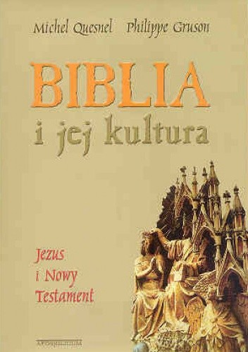 Okładka książki Biblia i jej kultura. Jezus i Nowy Testament