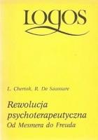 Rewolucja psychoterapeutyczna. Od Mesmera do Freuda