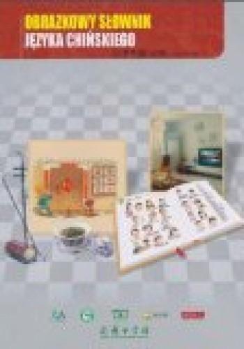 Okładka książki Obrazkowy słownik języka chińskiego