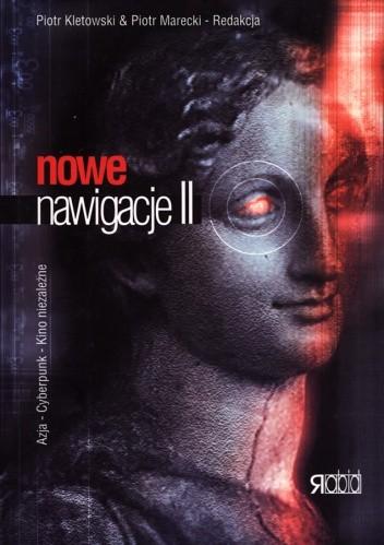 Okładka książki Nowe nawigacje II. Azja - Cyberpunk - Kino niezależne