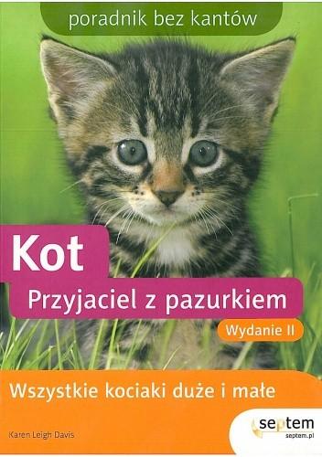 Okładka książki Kot. Przyjaciel z pazurkiem. Poradnik bez kantów. Wydanie II